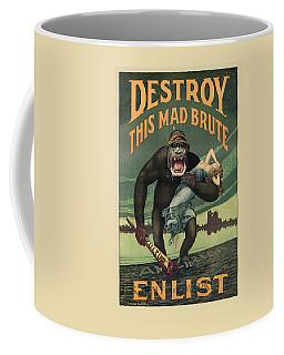 Destroy This Mad Brute - Wwi Army Recruiting  Coffee Mug