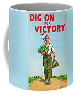 Dig On For Victory Coffee Mug