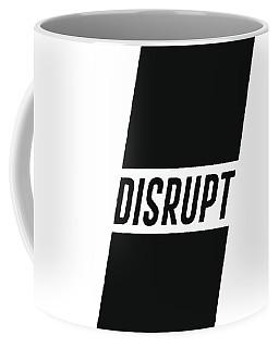 Disrupt - Minimalist Print - Typography - Quote Poster Coffee Mug