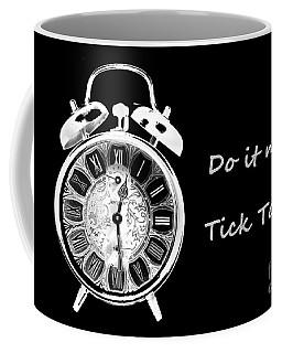 Do It Now Coffee Mug