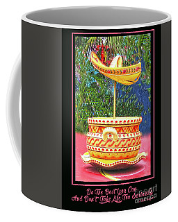 Do The Best You Can And Don't Take Life Too Seriously Coffee Mug