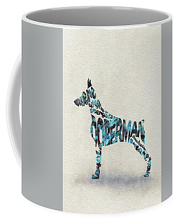 Coffee Mug featuring the painting Doberman Pinscher Watercolor Painting / Typographic Art by Ayse and Deniz
