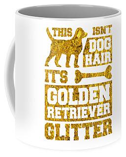 Dog Lover Its Not Dog Hair It Is Golden Retriever Glitter Gold Coffee Mug