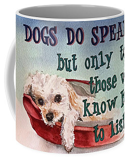 Dogs Do Speak Coffee Mug