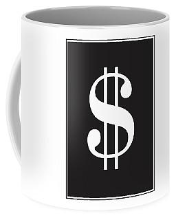 Dollar Sign - Poster Coffee Mug
