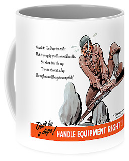 Don't Be A Dope - Handle Equipment Right Coffee Mug