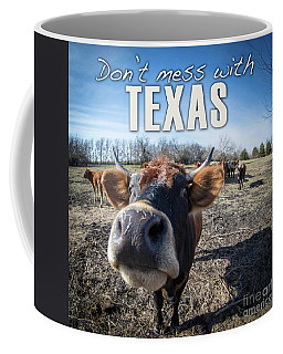 Don't Mess With Texas Coffee Mug