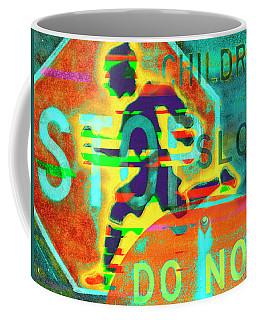 Don't Slow Children Coffee Mug