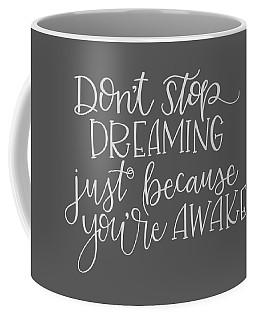 Don't Stop Dreaming Coffee Mug