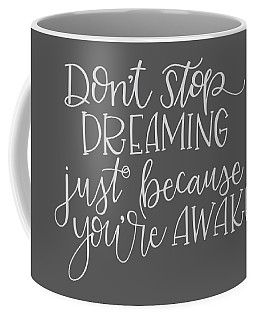 Coffee Mug featuring the mixed media Don't Stop Dreaming by Nancy Ingersoll