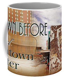 Downtown Before And Downtown After Coffee Mug