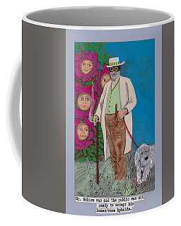 Dr. Robins And The Human/rose Hybrids Coffee Mug