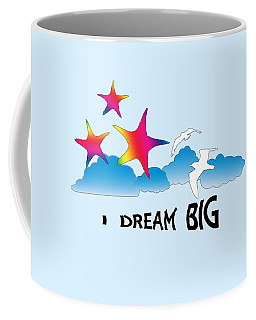 Dream Big Coffee Mug by Judi Saunders