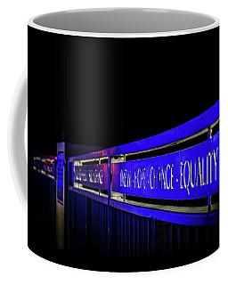 Dream-hope-change-equality Martin Lurther Kin Bridge - Fort Wayne Indiana Coffee Mug