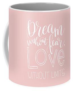 Dream Without Fear Coffee Mug