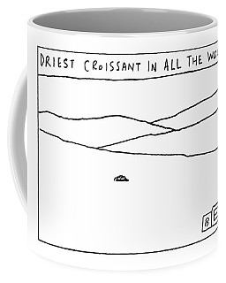 Driest Croissant In All The World Coffee Mug