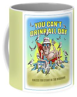 Drink All Day Coffee Mug