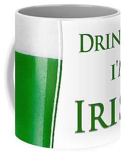 Coffee Mug featuring the digital art Drink Me I'm Irish by ISAW Company