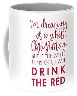 Drink The Red Coffee Mug