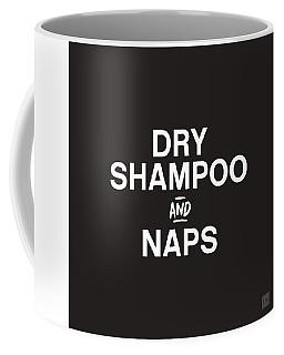 Dry Shampoo And Naps Black And White- Art By Linda Woods Coffee Mug