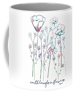 Earth Laughs In Flowers Coffee Mug by Heather Applegate