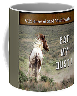 Coffee Mug featuring the photograph Eat My Dust - Collage by Nadja Rider