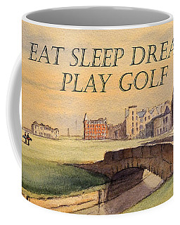 Eat Sleep Dream Play Golf Coffee Mug