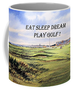Coffee Mug featuring the painting Eat Sleep Dream Play Golf - Royal Troon Golf Course by Bill Holkham