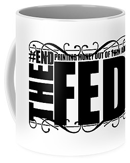 #endthefed Coffee Mug