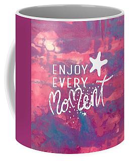 Enjoy Every Moment Coffee Mug