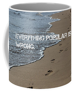 Everything Popular Is Wrong Coffee Mug
