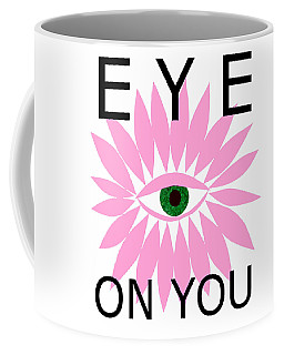 Eye On You Coffee Mug