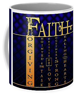 Faith Forgiving Coffee Mug