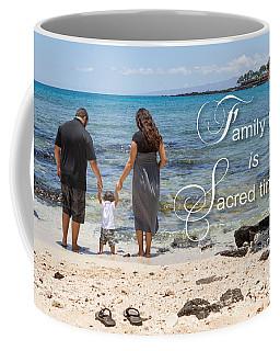 Family Time Is Sacred Time Coffee Mug
