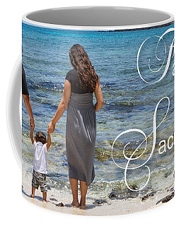 Family Time Is Sacred Time Coffee Mug by Denise Bird