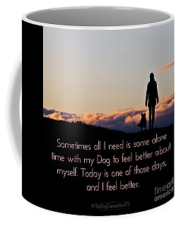 Coffee Mug featuring the digital art Feel Better With Your Dog by Kathy Tarochione