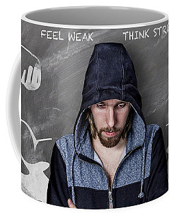 Coffee Mug featuring the photograph Feel Weak Think Strong by ISAW Company