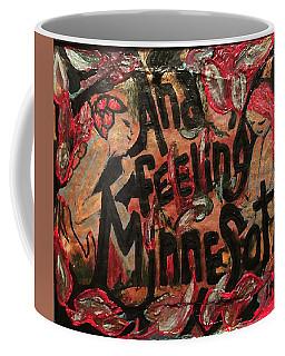 Feeling Minnesota  Coffee Mug