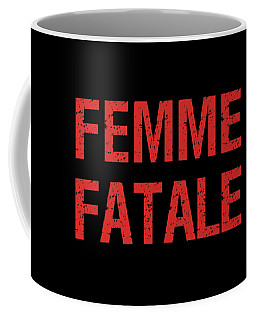 Femme Fatale - Minimalist Print - Black And Red - Typography - Quote Poster Coffee Mug