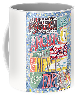 Coffee Mug featuring the painting Find Your Anchor by Erin Fickert-Rowland