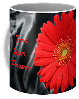 Coffee Mug featuring the photograph Find Your Passion by Sheila Brown