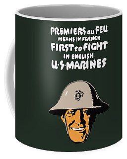 First To Fight - Us Marines Coffee Mug