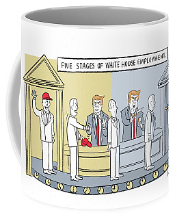 Five Stages Of White House Employment Coffee Mug