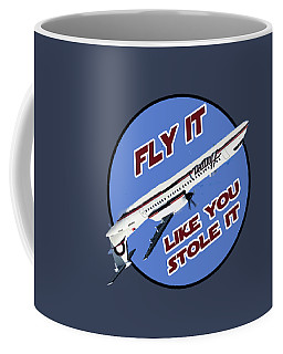 Fly It Like You Stole It Coffee Mug