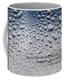 For He Maketh Small The Drops Of Water Coffee Mug