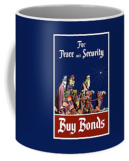 For Peace And Security - Buy Bonds Coffee Mug