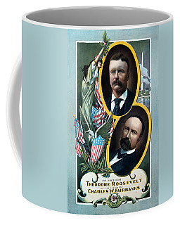 For President - Theodore Roosevelt And For Vice President - Charles W Fairbanks Coffee Mug by International  Images
