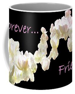 Forever Friends Coffee Mug by David and Lynn Keller
