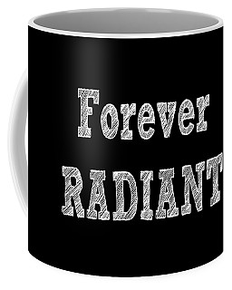 Forever Radiant Positive Self Love Quote Prints Beauty Quotes Coffee Mug