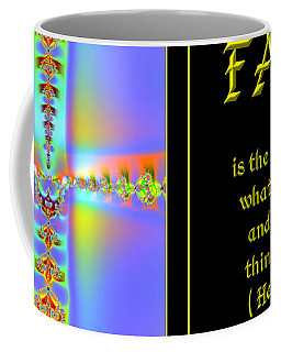 Coffee Mug featuring the digital art Fractal Faith Hebrews 11 by Rose Santuci-Sofranko
